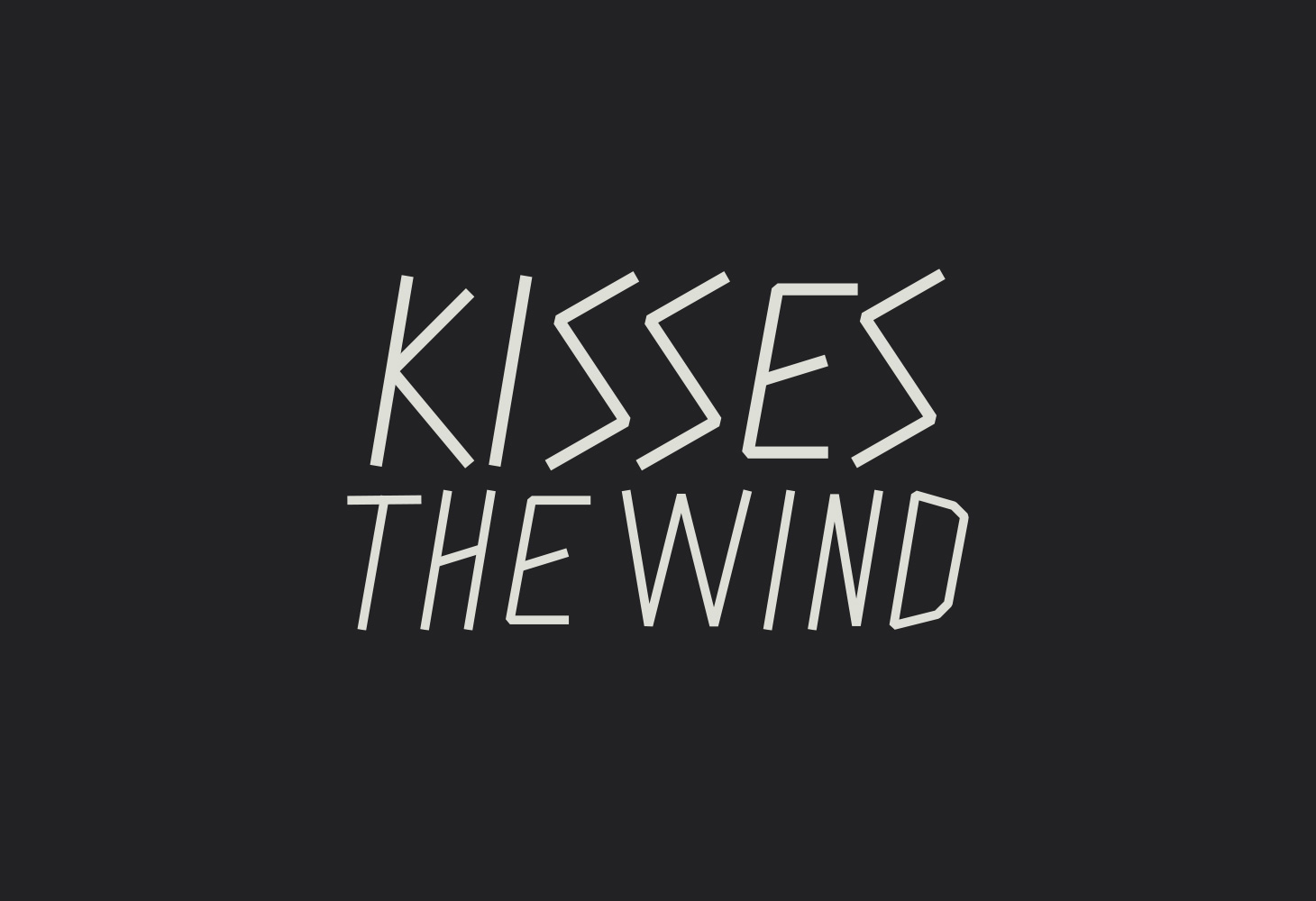 Kisses the Wind - Typography