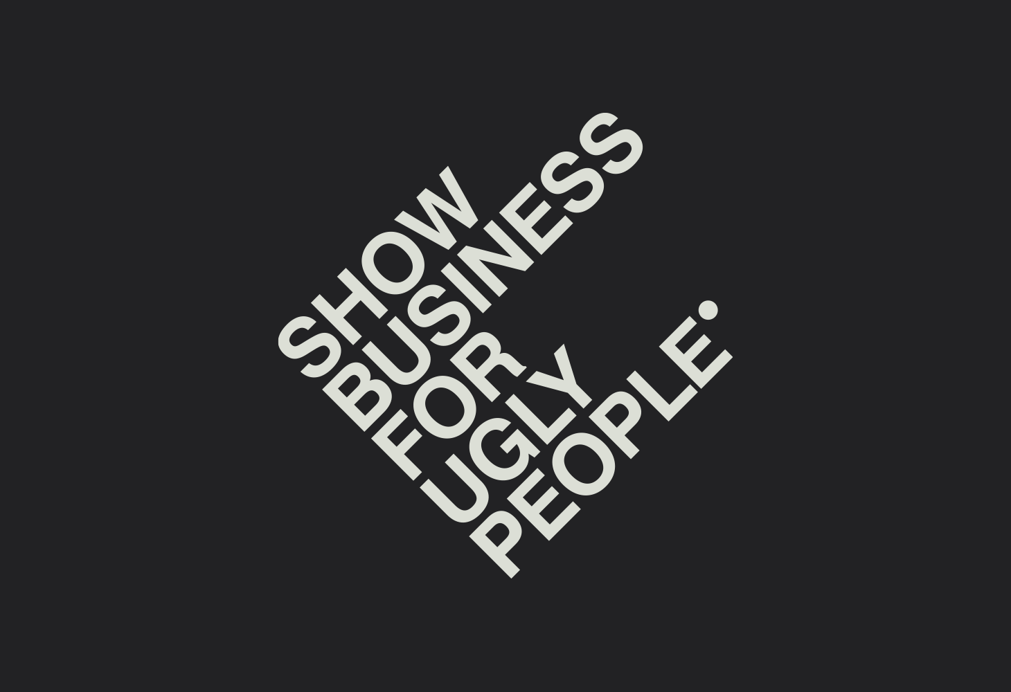 Show business for ugly people - Logotype